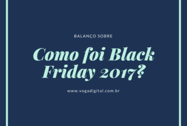 Como foi a Black Friday 2017?