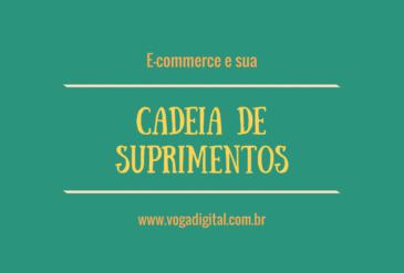 E-commerce e sua Cadeia de Suprimentos